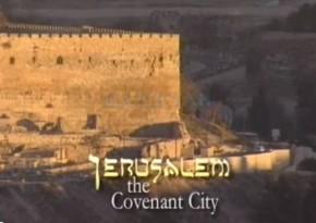 Jerusalem, The Covanent City